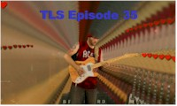 Live, Local, Entertainment - T.L.S. Episode 35